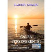 Imagine Calea Perseverentei - Claudiu Neacsu