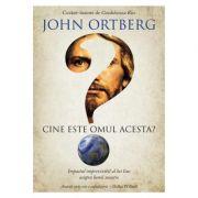 Cine este omul acesta? - John Ortberg