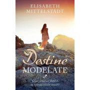 Destine modelate. Cinci femei ale Bibliei in oglinda zilelor noastre - Elisabeth Mittelstädt