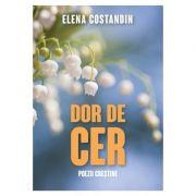 Dor de cer - poezii crestine - Elena Costandin