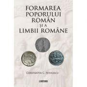 Formarea poporului roman si a limbii romane - Constantin C. Petolescu imagine librariadelfin.ro