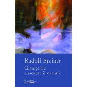 Granite ale cunoasterii naturii - Rudolf Steiner