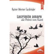 Lacrimile amare ale Petrei von Kant - Rainer Werner Fassbinder imagine librariadelfin.ro