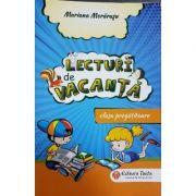 Lecturi de vacanta. Clasa pregatitoare - Mariana Morarasu imagine librariadelfin.ro