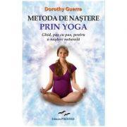 Metoda de nastere prin yoga - Dorothy Guerra imagine librariadelfin.ro