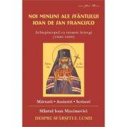 Noi minuni ale Sfantului Ioan de San Francisco. Despre sfarsitul lumii - Sf. Ioan Maximovici