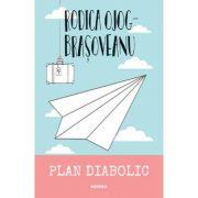 Plan diabolic - Rodica Ojog-Brasoveanu imagine librariadelfin.ro