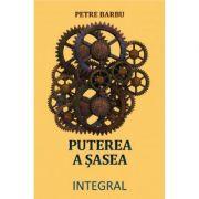 Puterea a sasea - Petre Barbu imagine librariadelfin.ro