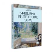 Simbolismul în literaturile slave - Camelia Dinu