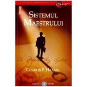 Sistemul Maestrului - Charles F. Haanel