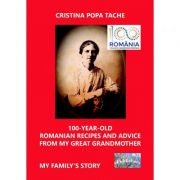 100-Year-Old Romanian Recipes and Advice from My Great Grandmother - Cristina Popa Tache imagine libraria delfin 2021