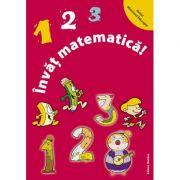 123 Invat matematica - Alexandrina Dumitru imagine librariadelfin.ro