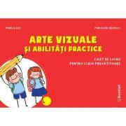 Arte vizuale si abilitati practice - caiet de lucru pentru clasa pregatitoare - Mirela Ilie, Marilena Nedelcu imagine librariadelfin.ro