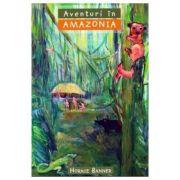 Aventuri in Amazonia COLECTIA Aventuri misionare - Horace Banner imagine librariadelfin.ro