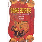 Basme siberiene si de pe drumul marilor invazii imagine librariadelfin.ro