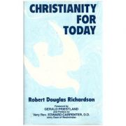 Christianity for Today - Robert Douglas Richardson