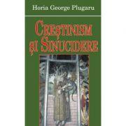 Crestinism si sinucidere - Horia George Plugaru