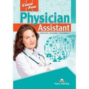 Curs limba engleza Career Paths Physician Assistant Student's Book with Digibooks Application - Virginia Evans, Jenny Dooley, Craig Anderson