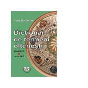 Dictionar de termeni oltenesti, Volumul II. Literele M-Z - Ilona Badescu