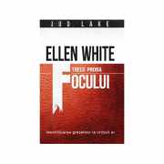 Ellen White trece proba focului - Jud Lake