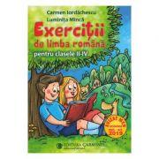 Exercitii de limba romana pentru clasele II-IV - Carmen Iordachescu, Luminita Minca