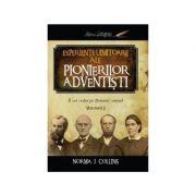 Experiente uimitoare ale pionierilor adventisti volumul 1 - Norma J. Collins