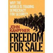 Freedom For Sale - John Kampfner imagine librariadelfin.ro