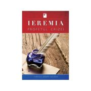 Ieremia profetul crizei - Timothy Joseph Golden
