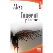 Ingerul pazitor - Alcaz imagine librariadelfin.ro