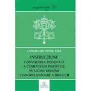 Instructiune. Convertirea pastorala a comunitatii parohiale in slujba misiunii evanghelizatoare a Bisericii