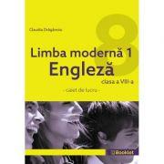 Limba moderna 1 Engleza – caiet de lucru pentru clasa a VIII-a - Claudia Draganoiu imagine librariadelfin.ro