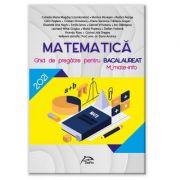 Bacalaureat 2021 - Matematica - Ghid de pregatire M_mate-info - Ed. Delfin imagine librariadelfin.ro