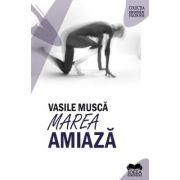 Marea amiaza - Vasile Musca