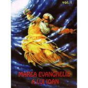 Marea evanghelie a lui Ioan, volumul 1 - Jakob Lorber