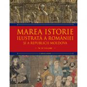Marea istorie ilustrata a Romaniei si a Republicii Moldova. Volumul 4 - Ioan-Aurel Pop, Ioan Bolovan