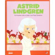 Micii mei eroi. Astrid Lindgren - Scriitoarea care a creat-o pe Pippi Sosetica