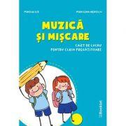 Muzica si miscare – caiet de lucru pentru clasa pregatitoare - Mirela Ilie, Marilena Nedelcu imagine librariadelfin.ro