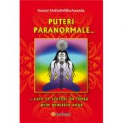 Puteri paranormale care se trezesc in fiinta prin practica yoga - Swami Maha Siddha Ananda