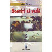Sortiti sa vada - Irina Airinei