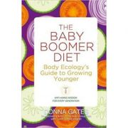 The Baby Boomer Diet. Body Ecology's Guide to Growing Younger - Donna Gates imagine libraria delfin 2021