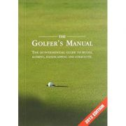 The Golfer's Manual. The Quintessential Guide to Rules, Scoring, Handicapping and Etiquette - Paige Warr