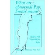 What an Abnormal Pap Smear Means. Living for Tomorrow - Margaret Wilson imagine librariadelfin.ro