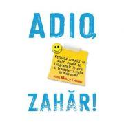 Adio, Zahar! - Molly Carmel imagine libraria delfin 2021