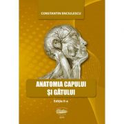 Anatomia capului si gatului - Constantin Enciulescu imagine librariadelfin.ro