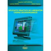 Aplicatii practice de laborator. Chimie bioanorganica - Augustin Curticapean, Lavinia Grama, Boda Francisc imagine librariadelfin.ro