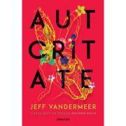 Autoritate (Trilogia Southern Reach, partea a II-a) - Jeff VanderMeer imagine librariadelfin.ro