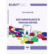 Baze farmacologice in medicina dentara - Bianca-Eugenia Osz imagine librariadelfin.ro