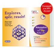 Carte activa Explorez, aplic, rezolv! – Culegere de probleme, teste si resurse pentru portofoliu, Clasa a VIII-a, Partea I - M. Singer, C. Voica, S. B imagine librariadelfin.ro
