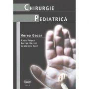 Chirurgie pediatrica - Horea Gozar, Radu Prisca, Zoltan Derzsi, Laurentiu Ivan imagine librariadelfin.ro