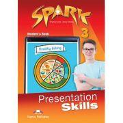 Curs limba engleza Spark 3 Presentation Skills Manual - Virginia Evans, Jenny Dooley
